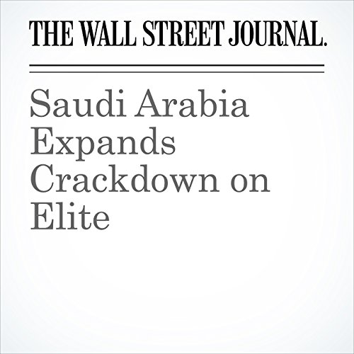 Saudi Arabia Expands Crackdown on Elite copertina