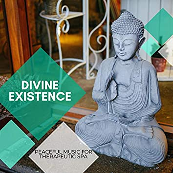 Divine Existence - Peaceful Music For Therapeutic Spa