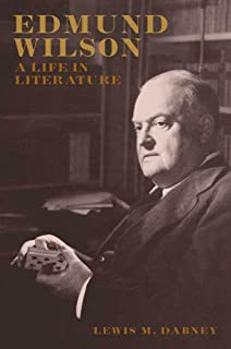 Edmund Wilson: A Life in Literature (English Edition)