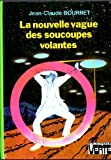 La Nouvelle vague des soucoupes volantes (Bibliothèque verte)