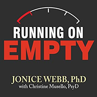 Running on Empty     Overcome Your Childhood Emotional Neglect              By:                                                                                                                                 Jonice Webb PhD,                                                                                        Christine Musello PsyD                               Narrated by:                                                                                                                                 Karen White                      Length: 7 hrs and 46 mins     60 ratings     Overall 4.6