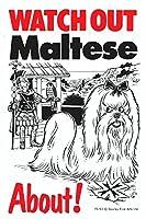 WATCH OUT Maltese アニメイラストサインボード:マルチーズ イギリス製 英語看板 Made in U.K [並行輸入品]