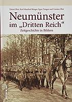 """Neumuenster im """"Dritten Reich"""": Zeitgeschichte in Bildern"""