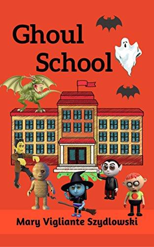 Book: Ghoul School by Mary Vigliante Szydlowski