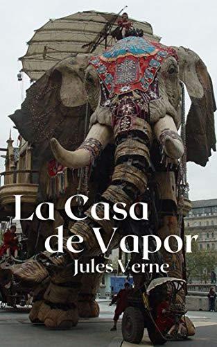 La Casa de Vapor (Spanish Edition)