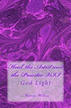 Heal the Artist and the Painter VII: God Light