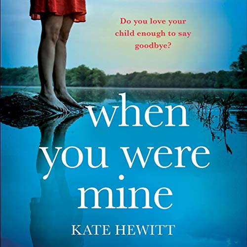 When You Were Mine Audiobook By Kate Hewitt cover art