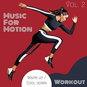 Music For Motion - Warm up / Cool down Workout (Vol. 2)