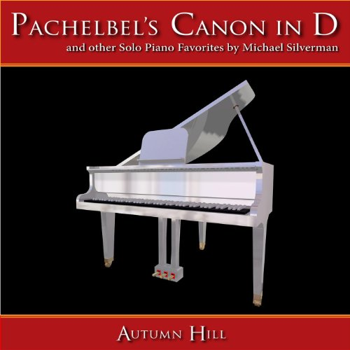 Pachelbel's Canon In D Major and Other Piano Favorites (Kanon, Cannon)