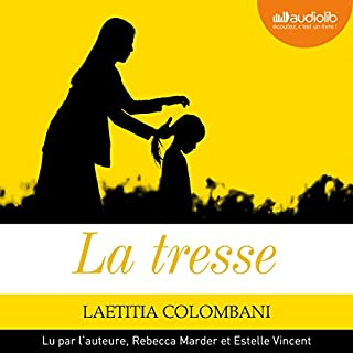 La tresse suivi d'un entretien avec l'auteure                   Written by:                                                                                                                                 Laëtitia Colombani                               Narrated by:                                                                                                                                 Laëtitia Colombani,                                                                                        Rebecca Marder,                                                                                        Estelle Vincent                      Length: 5 hrs and 4 mins     3 ratings     Overall 4.7