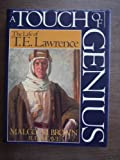Touch of Genius: The Life of T.E. Lawrence