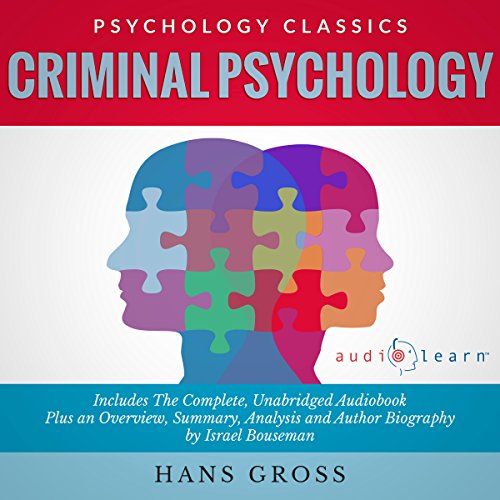 Criminal Psychology     The Complete Work, Plus an Overview, Summary, Analysis and Author Biography              By:                                                                                                                                 Hans Gross,                                                                                        Israel Bouseman                               Narrated by:                                                                                                                                 Karin Allers                      Length: 20 hrs and 50 mins     3 ratings     Overall 3.0