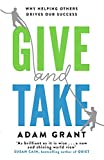Give and Take: A Revolutionary Approach to Success [Lingua inglese]: Why Helping Others Drives Our Success