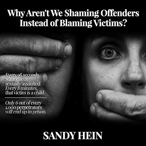 Why Aren't We Shaming Offenders Instead of Blaming Victims? Titelbild
