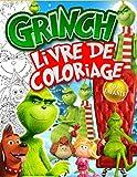 Grinch Livre De Coloriage: Grinch Best 2020-2021 Des Oeuvres D'art Pour Les Enfants De Tous Àges Avec Des Images Non Officielles De Vacances