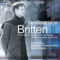 Britten: Serenade for Tenor, Horn & Strings - Les Illuminations - Nocturne by Ian Bostridge/Sir Simon Rattle/Berliner Philharmoniker (2005-11-08)