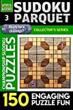 Sudoku Parquet: 150 Engaging Puzzle Fun: 3 (Parquet Sudoku)