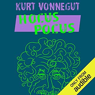 Hocus Pocus                   Written by:                                                                                                                                 Kurt Vonnegut                               Narrated by:                                                                                                                                 LJ Ganser                      Length: 8 hrs and 40 mins     26 ratings     Overall 3.8