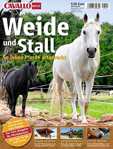 Cavallo Basic: Weide & Stall: Der neue Ratgeber für Pferdehalter (Cavallo Basic Bookazine)