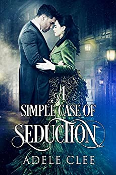 A Simple Case of Seduction by [Adele Clee]