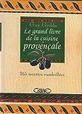 Le grand livre de la cuisine provençale - 365 recettes ensoleillées - Michel Lafon - 07/05/1997