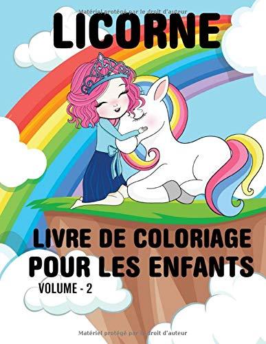 Licorne Livre De Coloriage Pour Les Enfants ( Volume - 2): Livre de coloriage de licorne magique pour les filles, les garçons et tous ceux qui aiment les licornes (livres de coloriage de licornes) PDF Books