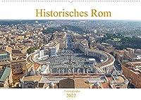 Historisches Rom (Wandkalender 2022 DIN A2 quer): Der Kalender gibt Einblicke in die ehemalige Hauptstadt des Roemischen Reichs und das kulturelle Zentrum Italiens, Rom. (Monatskalender, 14 Seiten )