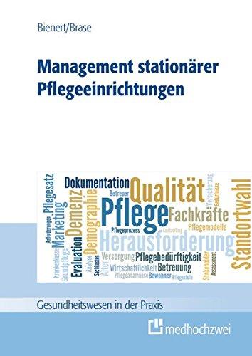 Management Stationärer Pflegeeinrichtungen (Gesundheitswesen in der Praxis)
