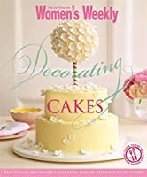 Decorating Cakes (The Australian Women's Weekly)