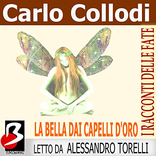 La Bella dai Capelli d'Oro [The Beautiful Golden-Haired] audiobook cover art