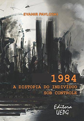 1984: a distopia do indivíduo sob controle
