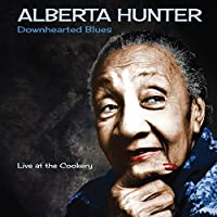 Downhearted Blues by Alberta Hunter (2011-08-30)
