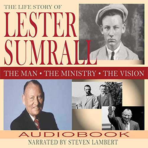 The Life Story of Lester Sumrall audiobook cover art