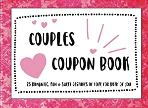 Coupons for Couples 25 Romantic, Fun, & Sweet Gestures for Both of You: Coupon Book for Lovers, Wife, Husband, Coupons for Boyfriend, Girlfriend, ... 25 Full Color Coupons for your Sweetheart