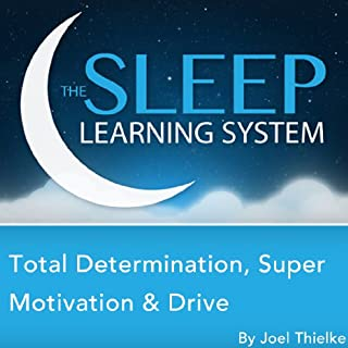 Total Determination, Super Motivation & Drive with Hypnosis, Meditation, and Affirmations     The Sleep Learning System              By:                                                                                                                                 Joel Thielke                               Narrated by:                                                                                                                                 Joel Thielke                      Length: 3 hrs and 13 mins     2 ratings     Overall 3.0