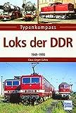 DDR-Loks: 1949-1990 (Typenkompaß)