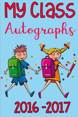 My Class Autographs 2016 2017 Paperback Autograph Book