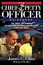 The Ultimate Chief Petty Officer Guidebook: Tips, Tactics, and Techniques for Sailors Who are Serious about Becoming a Chi...