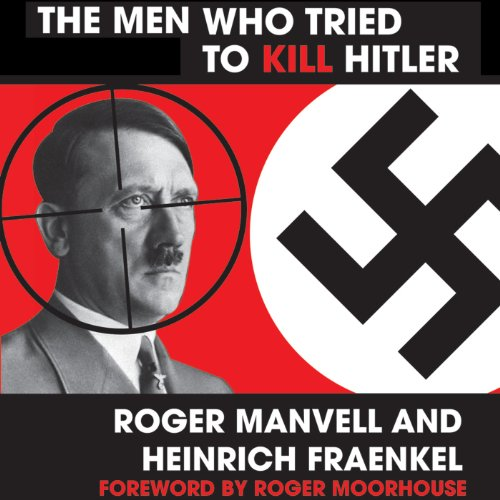 The Men Who Tried to Kill Hitler audiobook cover art
