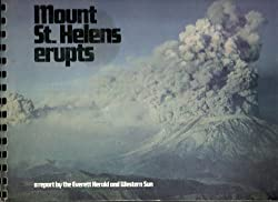 Image: Mount St. Helens Erupts (a report by the Everett Herald and Western Sun) | Spiral-bound | by Evertt Herald and Western Sun (Author), Ralph Langer (Editor). Publisher: Johnson Printing Inc.; First edition (1980)