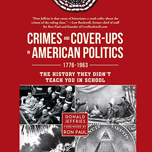 Crimes and Cover-ups in American Politics audiobook cover art