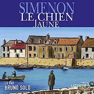 Le chien jaune                   De :                                                                                                                                 Georges Simenon                               Lu par :                                                                                                                                 Bruno Solo                      Durée : 3 h et 47 min     Pas de notations     Global 0,0