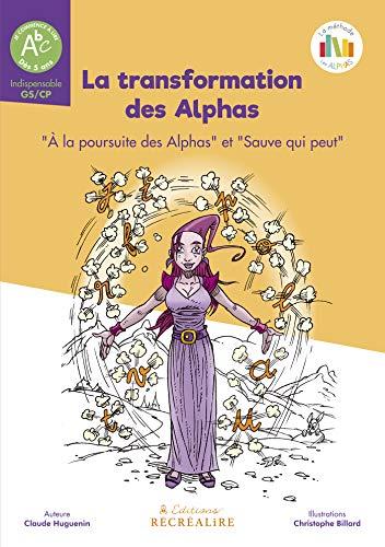 La transformation des Alphas: La méthode de lecture Les Alphas GS-CP