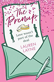 The Prenup: The hit rom-com, guaranteed to make you smile! by [Lauren Layne]