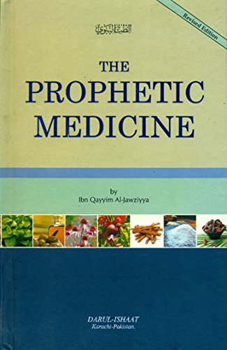 The Prophetic Medicine (Revised Edition English Tibb al Nabawi by Ibn Qayyum al Jauzia)