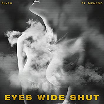 Eyes Wide Shut (Wake up) [feat. Menend]