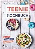 Teenie-Kochbuch: Einfach, schnell und superlecker