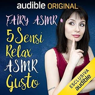 Gusto     5 Sensi - Relax ASMR              Di:                                                                                                                                 Fairy Asmr                               Letto da:                                                                                                                                 Fairy Asmr                      Durata:  41 min     4 recensioni     Totali 5,0