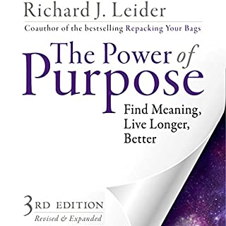 The Power of Purpose: Find Meaning, Live Longer, Better cover art