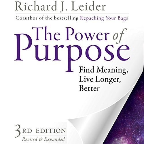 The Power of Purpose: Find Meaning, Live Longer, Better audiobook cover art